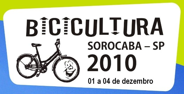 Bicicultura 2010 – 01 a 04/12 – Sorocaba/SP
